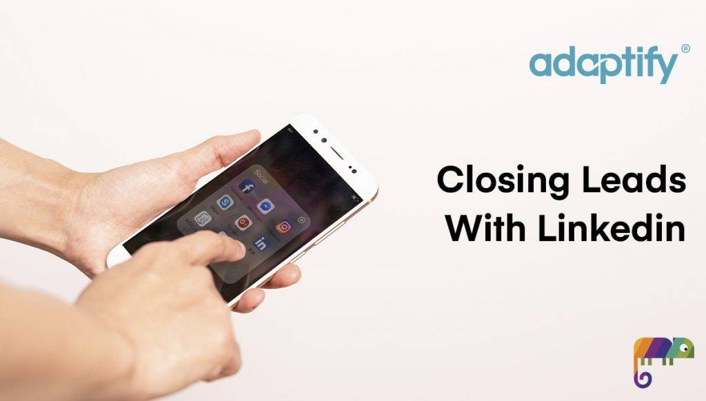 12.0 Closing Leads With Linkedin