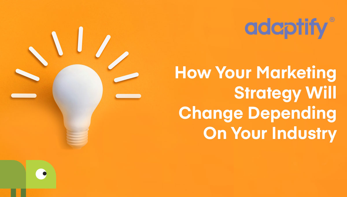 22-How-your-marketing-strategy-will-change-depending-on-your-industry