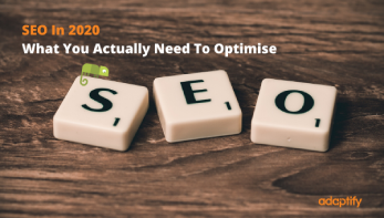 SEO In 2020 What You Actually Need To Optimise
