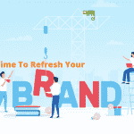 It's time to refresh your brand