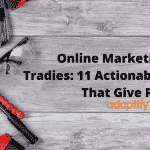 Online Marketing For Tradies 11 Actionable Tips That Give Results