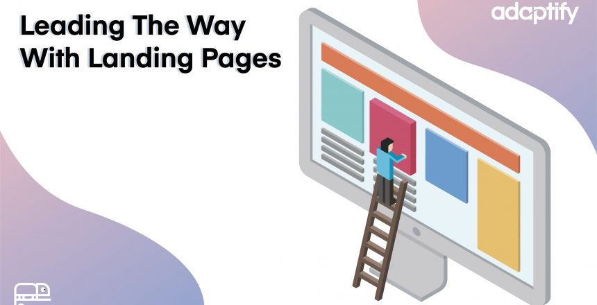 10.0 - Leading the way With Landing pages