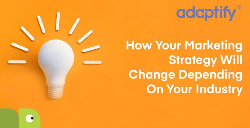 22-How-your-marketing-strategy-will-change-dependi