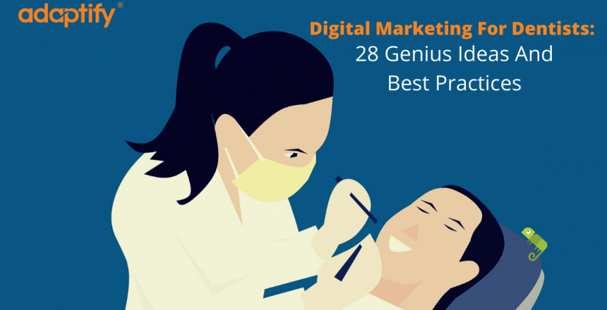Digital Marketing for Dentists: 28 Genius Ideas and Best Practices