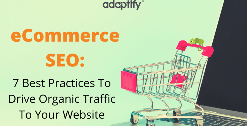 eCommerce SEO: 7 Best Practices to Drive Organic Traffic to your Website